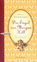 Die Engel von Morgan Hill. Eine Geschichte voller Hoffnung