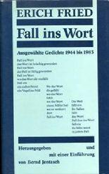 Fall ins Wort : Ausgewählte Gedichte 1944 bis 1983. Herausgegeben und mit einer Einführung von Bernhard Jentzsch.