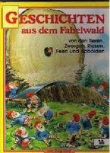 Geschichten aus dem Fabelwald Band 5: Von den Tieren, Zwergen, Riesen, Feen und Kobolden.
