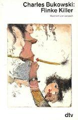 Flinke Killer. Gedichte. Herausgegeben und ins Deutsche übersaetzt von Carl Weissner. Mit Illustrationen von Janosch.