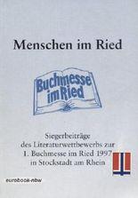Menschen im Ried (Siegerbeiträge des Literaturwettbewerbs zur 1. Buchmesse im Ried 1997 in Stockstadt am Rhein)