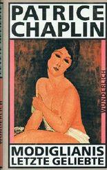 Patrice Chaplin - MODIGLIANS LETZTE GELIEBTE. 1. Auflage