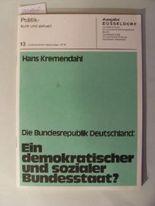 Die Bundesrepublik Deutschland, ein demokratischer und sozialer Bundesstaat?.