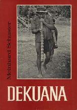 Dekuana. Beitrage zur ethnologie der makiritare