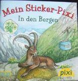 Mein Sticker-Pixi In den Bergen PIXI Buch Nr. 1802 aus der PIXI Bücher Serie 199