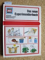 Rainer Köthe: Was ist Was: Das neue Experimentier-Buch - 150 einfache Experimente aus Physik, Chemie und Biologie