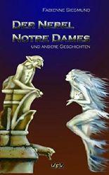 Der Nebel Notre Dames und andere Geschichten