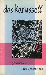 Das Karussell. Geschichten aus unserer Zeit. Texte - Band 3.