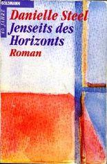 Jenseits des Horizonts : Roman. [Aus dem Amerikan. von Ingrid Rothmann]