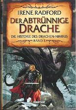 Der abtrünnige Drache. Die Historie des Drachen-Nimbus. Band 3. Roman.