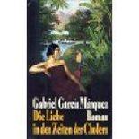 Gabriel García Márquez: Die Liebe in den Zeiten der Cholera