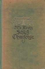 Schloß Ohnesorge - Roman aus der Zeit Friedrich des Großen