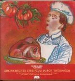 Kulinarischer Streifzug durch Thueringen.,