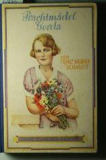 Prachtmädel Gerda - eine Mädchengeschichte.