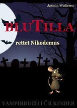 BluTilla - Vampirisch gut! BluTilla rettet Nikodemus (Bd.2)