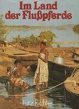 Lutz Richter: Im Land der Flußpferde - Mali zwischen Illusion und Wirklichkeit