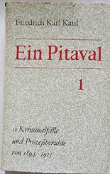 Ein Pitaval - zehn Kriminalfälle und Prozeßberichte von 1894 bis 1925.