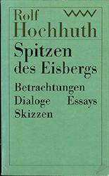 Spitzen des Eisbergs. Betrachtungen - Dialoge - Essays - Skizzen. Herausgegeben von Dietrich Simon.