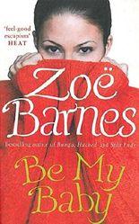 By Barnes, Zoe [ [ Be My Baby ] ] Jul-2006[ Paperback ]