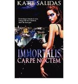 [Immortalis Carpe Noctem [ IMMORTALIS CARPE NOCTEM ] By Salidas, Katie ( Author )Jan-01-2010 Paperback