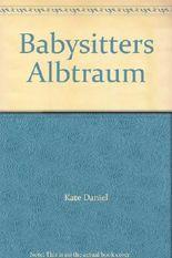 Babysitters Albtraum