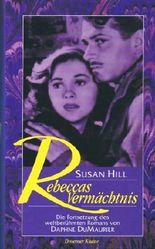 Rebeccas Vermächtnis. Die Fortsetzung des weltberühmten Romans von Daphne DuMaurier.