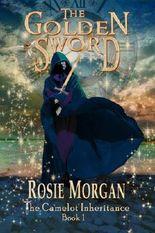 The Golden Sword  ( The Camelot Inheritance Book 1 )