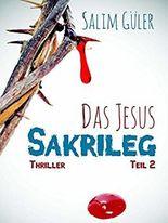 Das Jesus Sakrileg - das Tagebuch der Maria Magdalena 2
