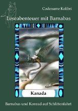 Leseabenteuer mit Barnabas: Kanada - Barnabas und Konrad auf Schlittenfahrt (3)
