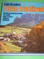 Mein Südtirol Ein Herzensbekenntnis Luis Trenker Ein Herzensbekenntnis zu Lan...