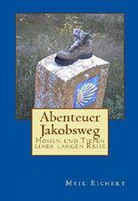 Abenteuer Jakobsweg - Höhen und Tiefen einer langen Reise