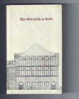 Der Gürzenich zu Köln. Dokumente aus fünf Jahrhunderten. Im Auftrag der Stadt Köln zur Wiedereröffnung im Jahre 1955.