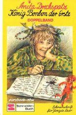 Anita Dreckspatz / König Bonbon der Erste. Illustrierter Doppelband