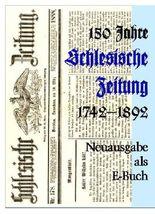 150 Jahre Schlesische Zeitung - 1742-1892