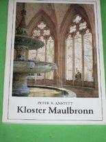 Kloster Maulbronn [amtlicher Führer] / [hrsg. vom Staatl. Liegenschaftsamt Karlsruhe]. Peter R. Anstett