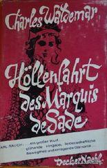 Höllenfahrt des Marquis de Sade : Roman aus d. Leben e. Erotomanen.