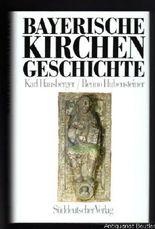 Bayerische Kirchengeschichte.