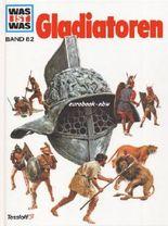 Was ist Was, Band 82: Gladiatoren