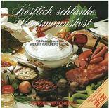 Köstlich schlanke Hausmannskost - 158 Rezepte aus der österreichischen Weight Watchers Küche.