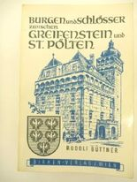 Burgen und Schlösser in Niederösterreich: Zwischen Greifenstein und Sankt Pölten.