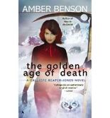 [The Golden Age of Death] [by: Amber Benson]
