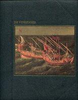 Die Venezianer. Die Seefahrer von Colin Thubron und der Redaktion der Time-Life Bücher.