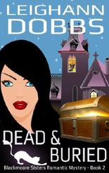 Dead & Buried (Blackmore Sisters Mystery Book 2)