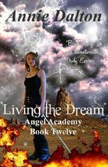 Living the Dream (Angel Academy Book 12)