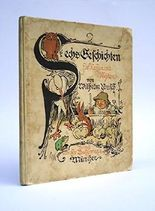 """Sechs Geschichten für Neffen und Nichten. 21. - 24. Tausend. Neue Ausgabe von """"Stippstörchen für Aeuglein und Oehrchen""""."""