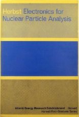 Electronics for nuclear particle analysis (Harwell post-graduate series)