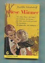 Diese Männer : Ein heiterer Reigen kapriziöser Abenteuer. Goldmanns gelbe Taschenbücher ; Bd. 1935