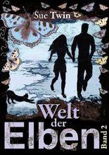 Welt der Elben (Band 2: Weltenriss, Götterwille, Herzblut)