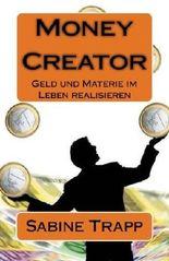 Money Creator - Geld und Materie im Leben realisieren