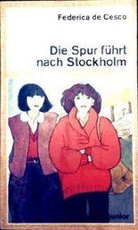 Die Spur führt nach Stockholm [ungekürzte Ausgabe - ab 12 Jahre]